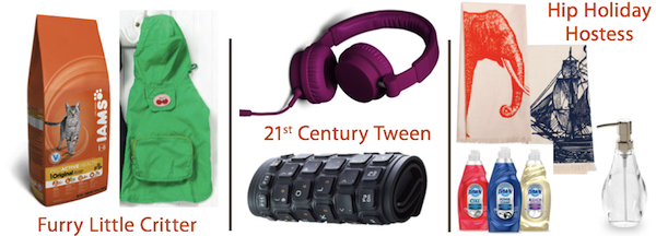 For The Furry Critter, The 21st Century Tween, and The Hip Hostess